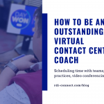 How to be an Outstanding Contact Center Virtual Coach - RDI Corporation