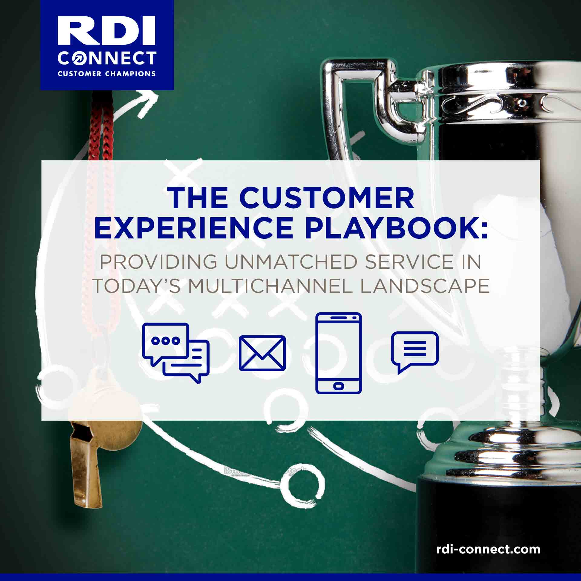 The Customer Experience Playbook: Providing Unmatched Service in Todays Multichannel Landscape - RDI Connect White Paper