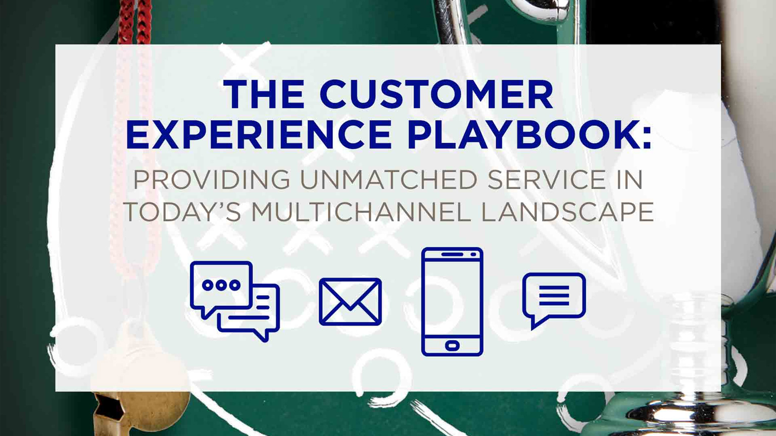 The Customer Experience Playbook: Providing Unmatched Service in Today's Multichannel Landscape